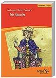 Die Staufer (Geschichte kompakt)