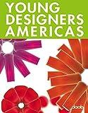 Young designers americas. Ediz. italiana, inglese, spagnola, francese e tedesca