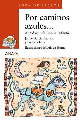 Por caminos azules... (Literatura Infantil (6-11 Años) - Sopa De Libros) por Varios