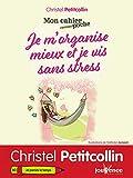 Mon cahier poche : Je m'organise mieux et je vis sans stress