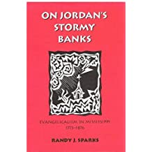 On Jordan's Stormy Banks: Evangelicalism in Mississippi, 1773-1876 by Randy J. Sparks (1994-08-02)