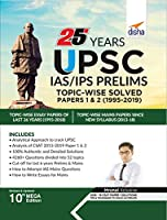 25 Years UPSC IAS/ IPS Prelims Topic-wise Solved Papers 1 & 2 (1995-2019)