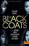 The Black Coats - ... denn wir vergeben keine Schuld: Thriller von Colleen Oakes