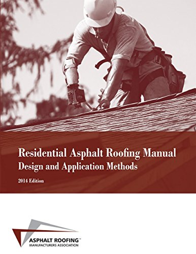 Asphalt Roofing (Residential Asphalt Roofing Manual Design and Application Methods 2014 Edition (English Edition))