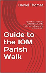 Guide to the IOM Parish Walk: A guide to the Parish Walk Course including the key rules, essential tips on what to wear, what to do on the day and how to train. (English Edition)