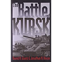 The Battle of Kursk (Modern War Studies) by David M. Glantz (31-Jul-2004) Paperback