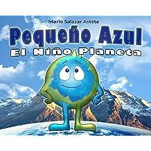 Pequeño Azul, el Niño Planeta (Spanish Edition)