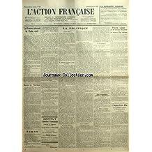 ACTION FRANCAISE (L') [No 26] du 26/01/1931 - LE GRIBOUILLE SANGLANT PAR LE COMTE SFORZA - LA FEMME DEVANT LE CODE CIVIL PAR LEON DAUDET - SOUS LA TERREUR INSTITUT D'ACTION FRANCAISE - LA POLITIQUE - CRUEL EFFORT EN VUE D'UN MAUVAIS RESULTAT - DEFINITION DU BIEN PUBLIC EN 1931 - LAVAL, L'HOMME DES ASSURANCES SOCIALES - LE CODE LAVAL - LE SOUTIEN A MONSIEUR LAVAL - LA SOLUTION ? - ENCORE ET TOUJOURS A L'AIDE PAR CHARLES MAURRAS - LES SCANDALES POLITICO - FINANCIERS PAR M. P. - P