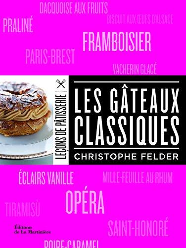 Les Gâteaux classiques par Christophe Felder