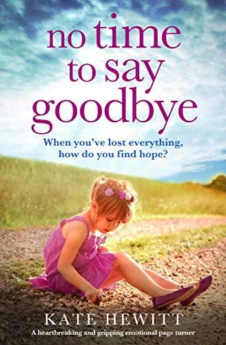 No Time to Say Goodbye: A heartbreaking and gripping ...