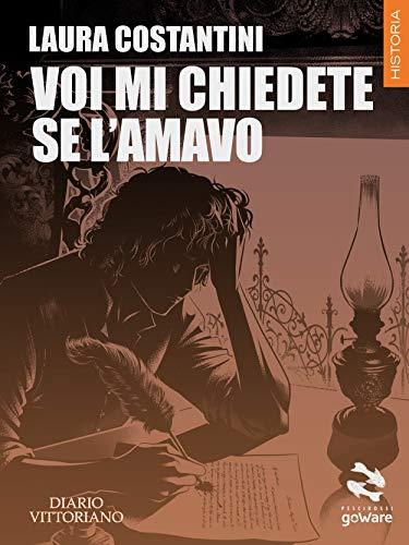 Voi mi chiedete se lamavo (Diario vittoriano Vol. 4 ...