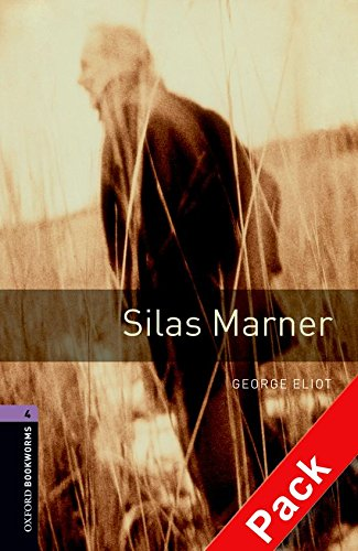 Oxford Bookworms Library: Oxford Bookworms. Stage 4: Silas Marner CD Pack Edition 08: 1400 Headwords