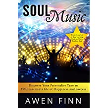 Soul Music: Discover Your Personality Type so YOU can lead a life of Happiness and Success (English Edition)