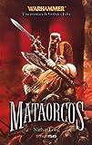 Mataorcos (NO Warhammer)