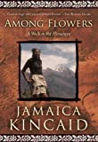 Among Flowers: A Walk in the Himalaya (Directions)