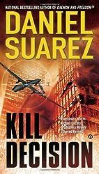 Kill Decision by Daniel Suarez (2013-08-06)