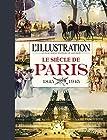 L'illustration - Le siècle de Paris 1845-1945
