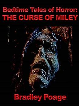 Bedtime Tales of Horror: The Curse of Miley (English Edition) par [Poage, Bradley]
