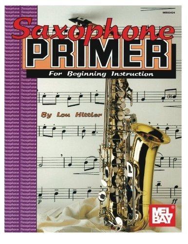 Mel Bay Saxophone Primer by Louis Hittler (1977-08-08)