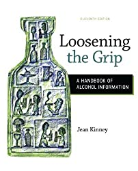 Loosening the Grip: A Handbook of Alcohol Information by Jean Kinney (2014-05-08)