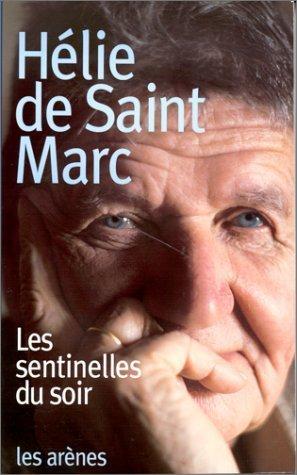 Les sentinelles du soir de Saint Marc. Hélie de (1999) Broché
