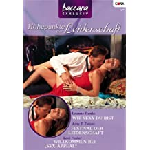 """Baccara Exklusiv Band 52: Willkommen bei """"Sex-Appeal"""" / Festival der Leidenschaft / Wie sexy du bist /"""