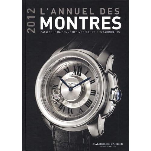 L'annuel des montres : Catalogue raisonné des modèles et des fabricants 13e année