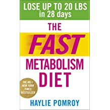 The Fast Metabolism Diet: Lose Up to 20 Pounds in 28 Days: Eat More Food & Lose More Weight