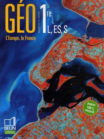 Géographie. Première L-ES-S. Livre de l'éléve. Per le Scuole superiori