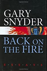 Back on the Fire: Essays by Gary Snyder (2007-03-31)