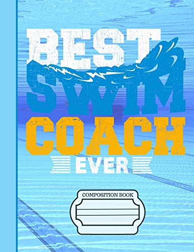 Best Swim Coach Ever Composition Notebook: Journal for School Teachers Students Offices - Dotted Grid, 200 Pages (7.44
