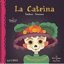 La Catrina: Emotions / Emociones: A Bilingual Book of Emotions