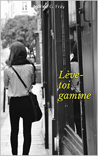Lève-toi gamine (French Edition)