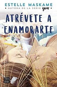 Atrévete a enamorarte par Estelle Maskame