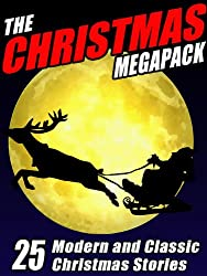 The Christmas MEGAPACK ®: 25 Modern and Classic Yuletide Stories