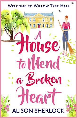 England Willow (A House to Mend a Broken Heart: A warm, witty and heartwarming read (The Willow Tree Hall Series Book 1) (English Edition))