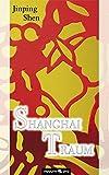 Shanghai Traum -