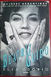 Beatriz Guido: Mentir La Verdad (Mujeres Argentinas)