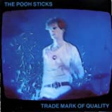 Songtexte von The Pooh Sticks - Trade Mark of Quality