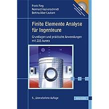 Finite Elemente Analyse für Ingenieure: Grundlagen und praktische Anwendungen mit Z88Aurora