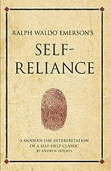 Ralph Waldo Emerson's Self Reliance: A modern-day interpretation of a self-help classic (Infinite Success)