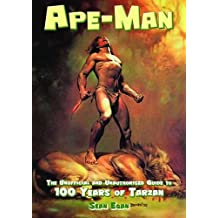 Ape-man: The Unofficial and Unauthorised Guide to 100 Years of Tarzan