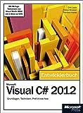 Microsoft Visual C# 2012 - Das Entwicklerbuch. Mit einem ausführlichen Teil zur Erstellung von Windows Store Apps