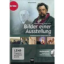 Bilder einer Ausstellung - Modest Mussorgski / Maurice Ravel. Medienpaket (Audio-CD + DVD inkl. Datenteil): Ein Meisterwerk im Spiegel seiner Zeit
