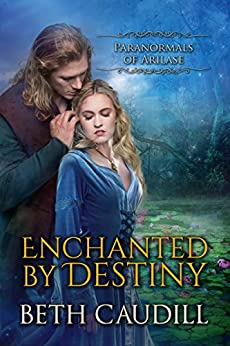 Enchanted by Destiny (Paranormals of Arilase Book 2) (English Edition) von [Caudill, Beth]