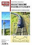Elektrische Fahrleitungen - Vorbild-Bauarten und ihre Nachbildung im Modell - MIBA Report