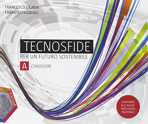 Tecnosfide. Per un futuro sostenibile. Per la Scuola media. Con e-book