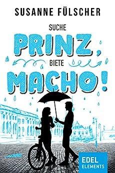 Suche Prinz, biete Macho! (Stadtgeflüster) von [Fülscher, Susanne]