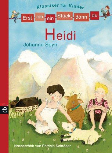 Erst ich ein Stück, dann du! Klassiker - Heidi (Erst ich ein Stück... Klassiker für Leseanfänger 3)