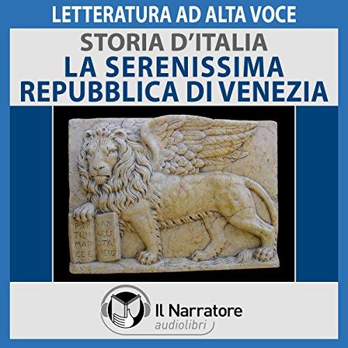 La Serenissima Repubblica di Venezia (Storia d'Italia 23)  Audiolibri